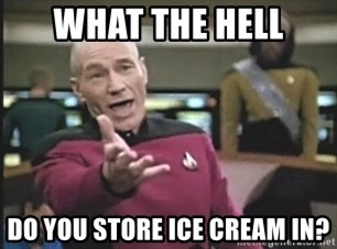 Picard Wtf - What The Hell Do you store ice cream in?