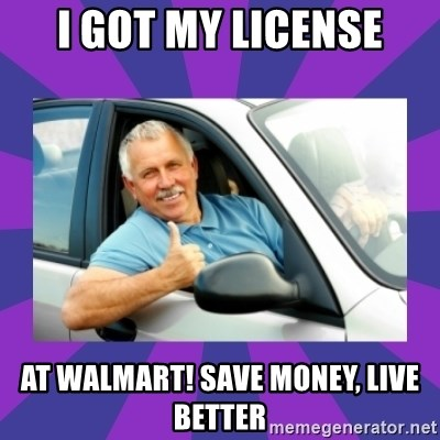 Perfect Driver - I GOT MY LICENSE AT WALMART! SAVE MONEY, LIVE BETTER