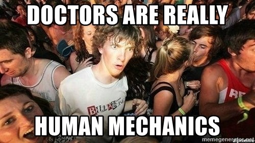 -Sudden Clarity Clarence - Doctors are really Human mechanics