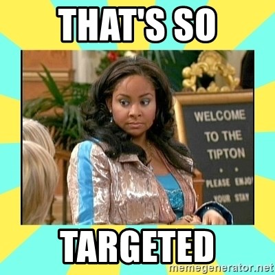 That's so Raven - That's so targeted