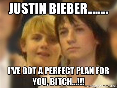 Thoughtful Child - justin bieber........ i've got a perfect plan for you, bitch...!!!