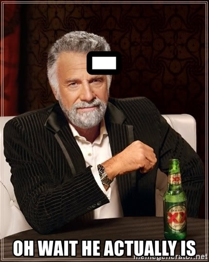 The Most Interesting Man In The World - - oh wait he actually is