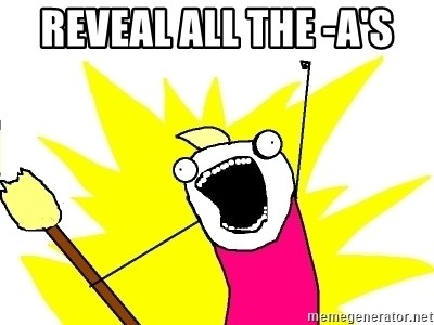 X ALL THE THINGS - reveal all the -A's