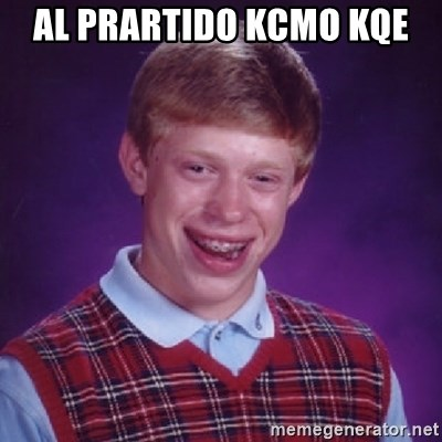 Bad Luck Brian - AL PRARTIDO KCMO KQE