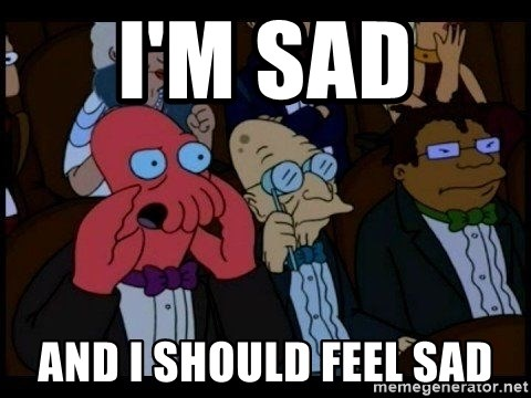 Zoidberg - i'm sad  and i should feel sad