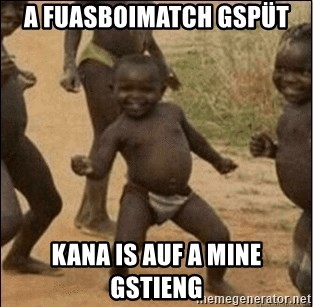 Third World Success - a fuasboimatch gspüt kana is auf a mine gstieng