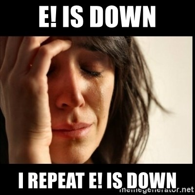 First World Problems - E! is down i repeat E! is down