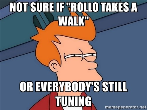 "Futurama Fry - Not sure if ""rollo takes a walk"" or everybody's still tuning"