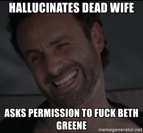 RICK THE WALKING DEAD - HALLUCINATES DEAD WIFE ASKS PERMISSION TO FUCK BETH GREENE