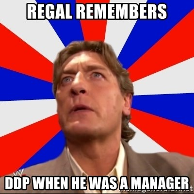 Regal Remembers - REGAL REMEMBERS DDP WHEN HE WAS A MANAGER