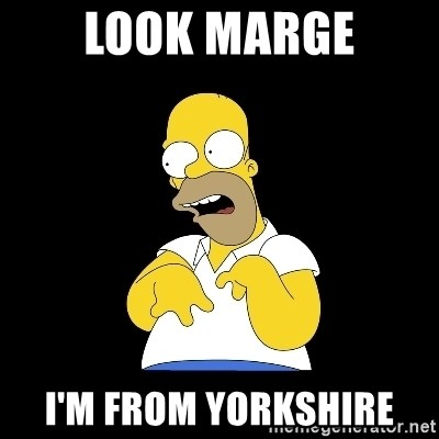 look-marge - Look Marge I'm from Yorkshire