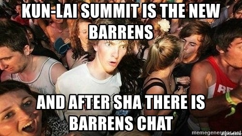 -Sudden Clarity Clarence - Kun-lai summit is the new barrens and after sha there is barrens chat