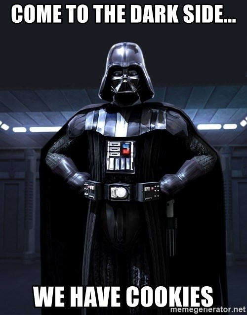 Bitch Darth Vader - Come to the dark side... We have cookies