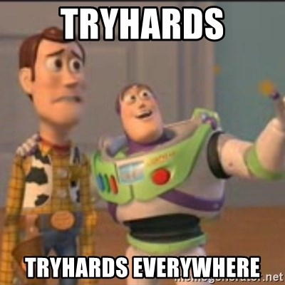 Buzz - Tryhards tryhards everywhere