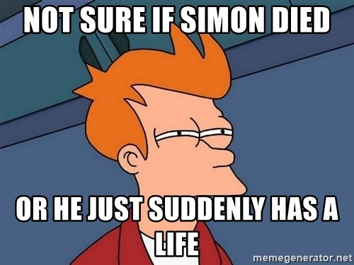 Futurama Fry - not sure if simon died or he just suddenly has a life