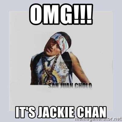 san juan cholo - OMG!!! IT'S JACKIE CHAN