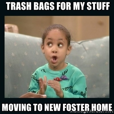 Raven Symone -  TRASH BAGs for my stuff Moving to new foster home