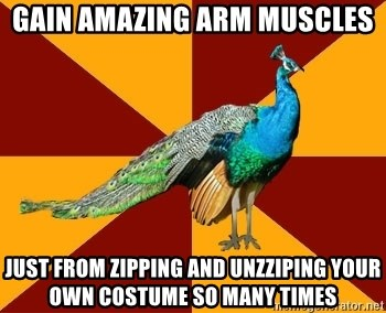 Thespian Peacock - Gain amazing arm muscles Just from zipping and unzziping your own costume so many times
