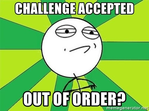 Challenge Accepted 2 - CHALLENGE accepted out of order?