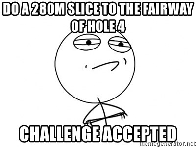 Challenge Accepted HD - DO A 280M SLICE TO THE FAIRWAY OF HOLE 4 CHALLENGE ACCEPTED