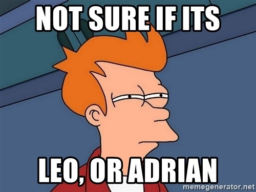 Futurama Fry - Not sure if its leo, or adrian