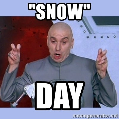 "Dr Evil meme - ""Snow"" Day"