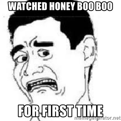 scared yaoming - WaTched honey boo boo For first time