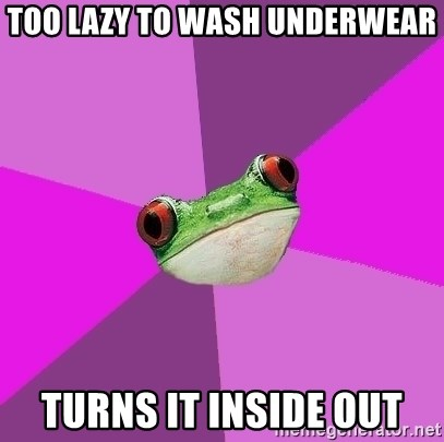 Foul Bachelorette Frog - too lazy to wash underwear turns it inside out