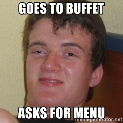 Stoner Guy - GOES TO BUFFET ASKS FOR MENU