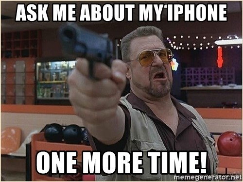 WalterGun - ASK ME ABOUT MY IPHONE ONE MORE TIME!