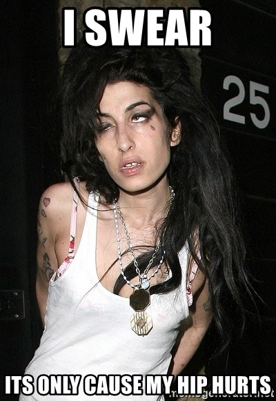 Amy Winehouse - i swear its only cause my hip hurts