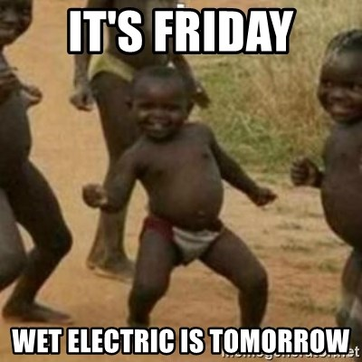 Black Kid - IT'S FRIDAY WET ELECTRIC IS TOMORROW
