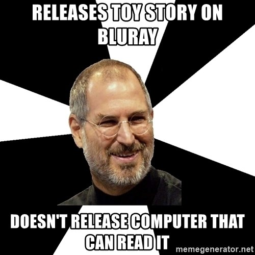 Steve Jobs Says - releases toy story on bluray doesn't release computer that can read it
