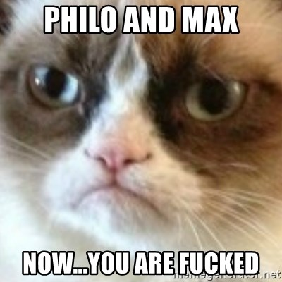 angry cat asshole - PHILO and MAX NOW...you ARE FUCKed