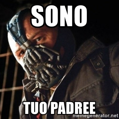 Only then you have my permission to die - SONO  TUO PADREE