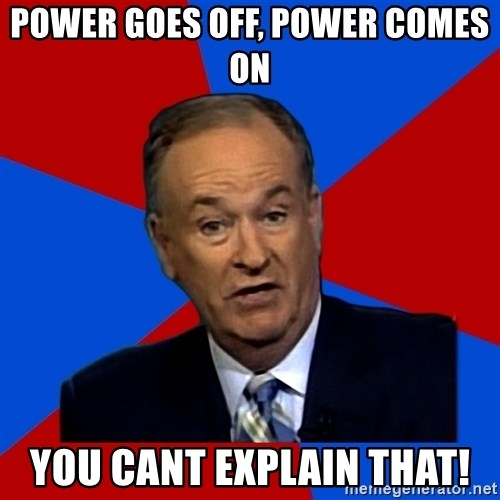Bill O'Reilly Proves God - Power goes off, power comes on you cant explain that!