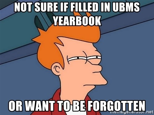 Futurama Fry - not sure if filled in UBMS yearbook or want to be forgotten