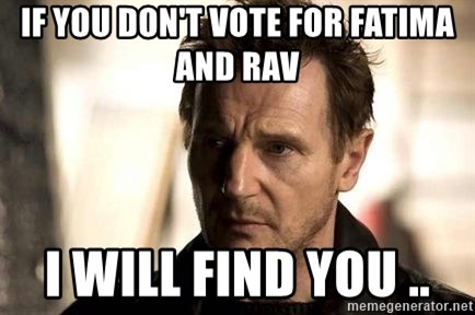 Liam Neeson meme - if you don't vote for fatima and rav  i will find you ..
