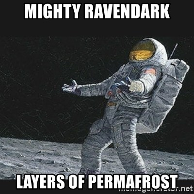 Unlucky astronaut - Mighty Ravendark Layers of permafrost