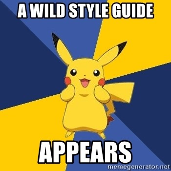 Pokemon Logic  - A WILD STYLE GUIDE APPEARS