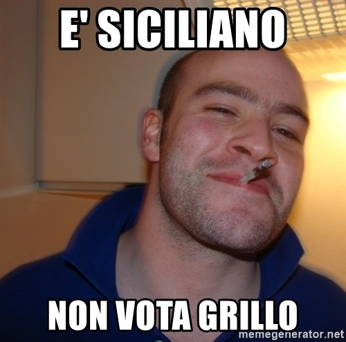 Good Guy Greg - E' SICILIANO NON VOTA GRILLO