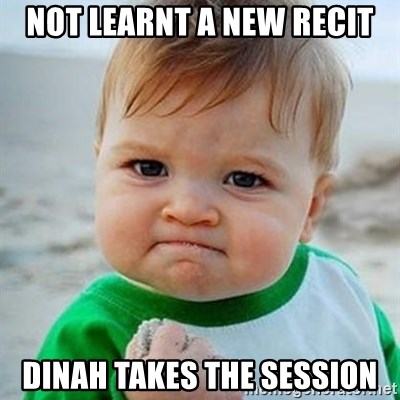 Victory Baby - NOT LEARNT A NEW RECIT DINAH TAKES THE SESSION