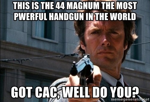 Dirty Harry - This is the 44 magnum the most pwerful handgun in the world Got CAC, well do you?
