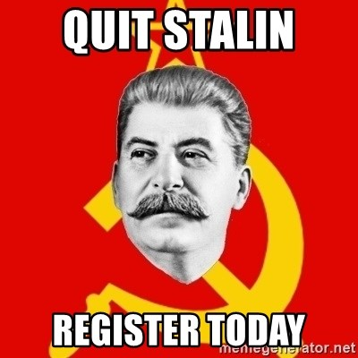 Stalin Says - quit stalin  Register today