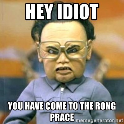 Kim Jong Il Team America - Hey idiot you have come to the rong prace