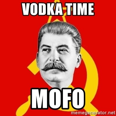 Stalin Says - vodka time mofo