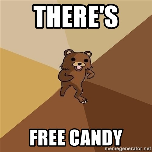 Pedo Bear From Beyond - THERE'S  FREE CANDY