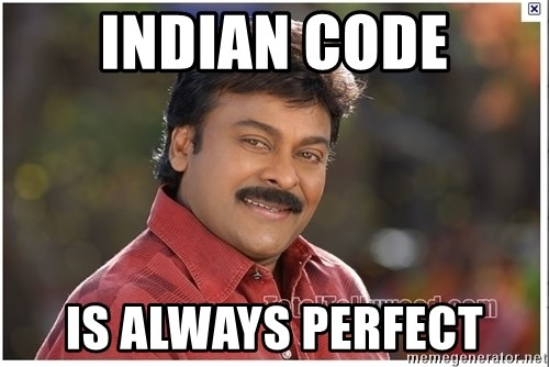 Typical Indian guy - Indian code is always perfect