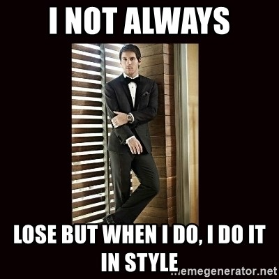 BondMessi - I NOT ALWAYS LOSE BUT WHEN I DO, I DO IT IN STYLE
