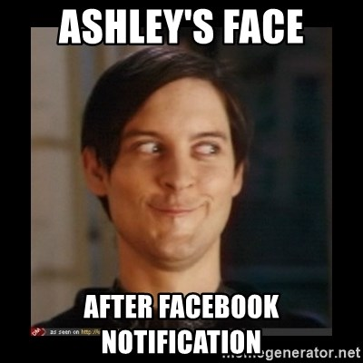 Tobey_Maguire - ashley's face after facebook notification